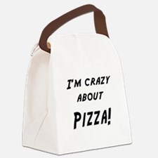 Im crazy about PIZZA Canvas Lunch Bag