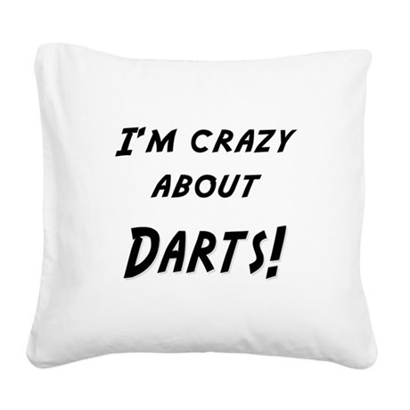 Im crazy about DARTS Square Canvas Pillow