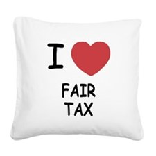 FAIR_TAX.png Square Canvas Pillow