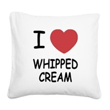 I heart Whipped Cream Square Canvas Pillow