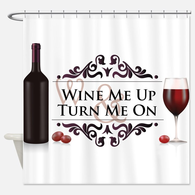 Wine Me Up Shower Curtain