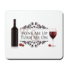 Wine Me Up Mousepad