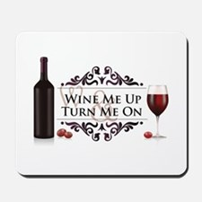 Wine Me Up Mousepad