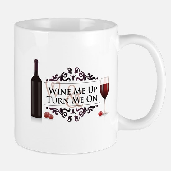 Wine Me Up Mug