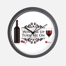 Wine Me Up and Turn Me On Wall Clock
