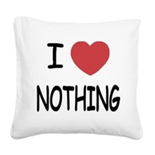 NOTHING.png Square Canvas Pillow