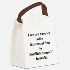 humiliateyourself.png Canvas Lunch Bag