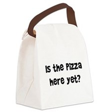 pizza_here_yet.png Canvas Lunch Bag