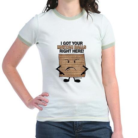 I Got Your Matzah Balls Right Jr. Ringer T-Shirt