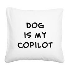 dogismycopilot.png Square Canvas Pillow