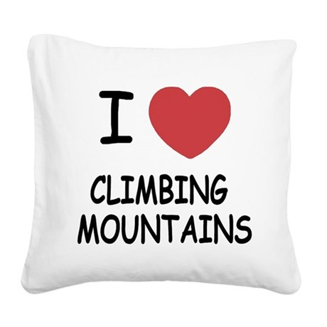 CLIMBING_MOUNTAINS.png Square Canvas Pillow