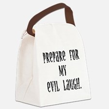 prepareformyevillaugh.png Canvas Lunch Bag