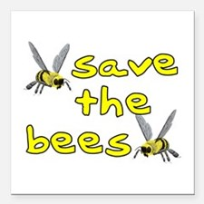 """Save the bees - Square Car Magnet 3"""" x 3"""""""