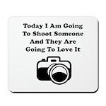 Shoot Someone Camera Mousepad