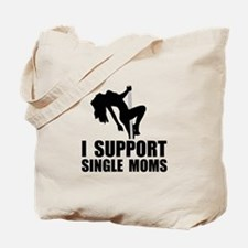 Support Single Moms Tote Bag