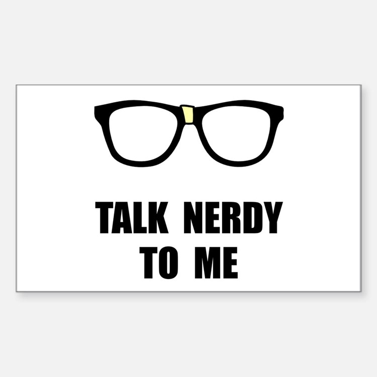 Talk Nerdy To Me Sticker (Rectangle 10 pk)
