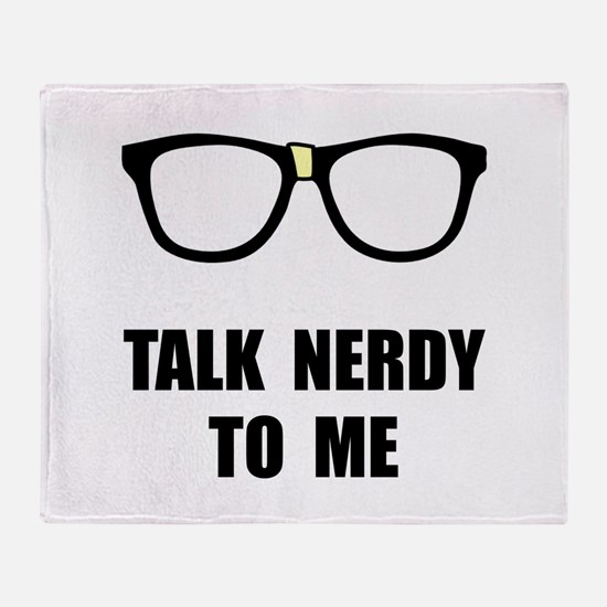 Talk Nerdy To Me Throw Blanket