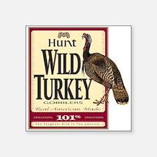 "Hunt Wild Turkey Square Sticker 3"" x 3"""