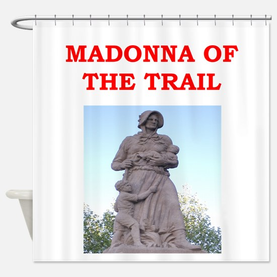 madonna of the trail Shower Curtain