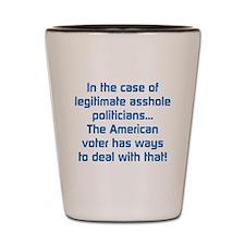 Legitimate Asshole Politicians Shot Glass