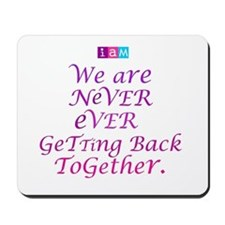 We are Never Ever Getting Back Together. # 03 Mous