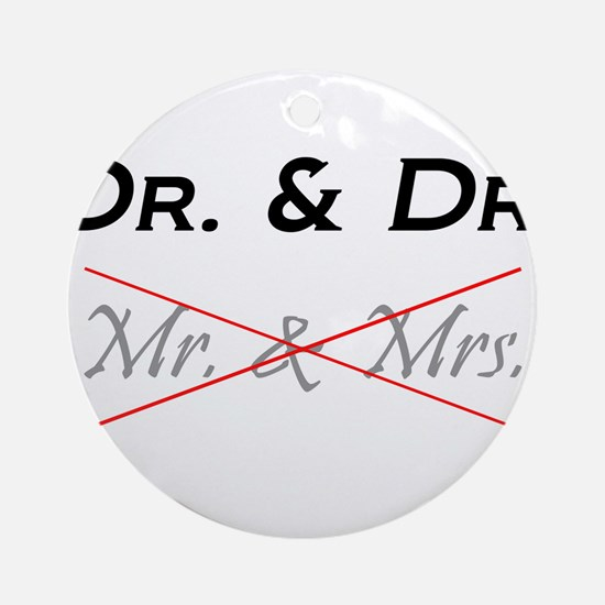 DOCTOR & DOCTOR - Not Mr. & Mrs! Ornament (Round)