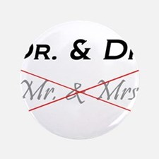 """DOCTOR & DOCTOR - Not Mr. & Mrs! 3.5"""" Button"""