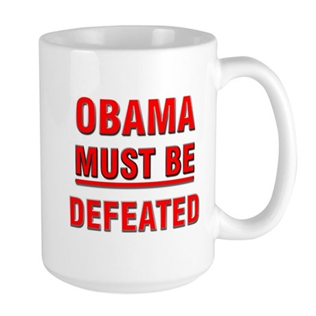 Obama Must Be Defeated Large Mug
