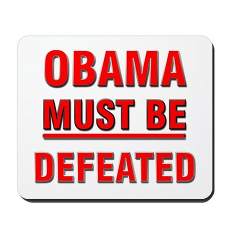 Obama Must Be Defeated Mousepad