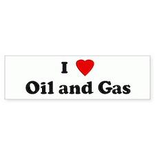 I Love Oil and Gas Bumper Bumper Sticker