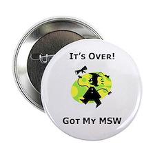 Got My MSW Button