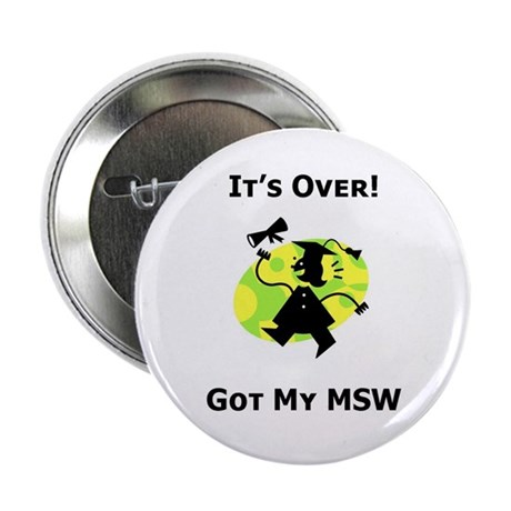 "Got My MSW 2.25"" Button (100 pack)"