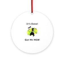 Got My MSW Ornament (Round)