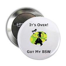 Got My BSW Button