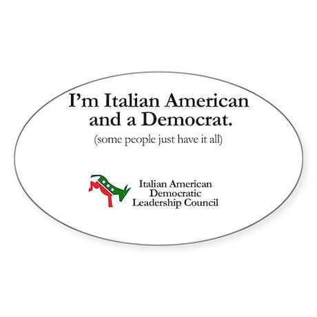 Italian American and a Democrat Sticker (Oval)