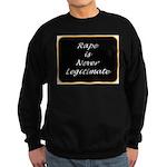 Rape is never legitimate Sweatshirt (dark)