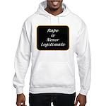 Rape is never legitimate Hooded Sweatshirt