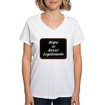 Rape is never legitimate Women's V-Neck T-Shirt