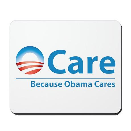 ObamaCare, Because Obama Cares Mousepad