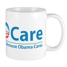 ObamaCare, Because Obama Cares Mug