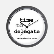 """""""time to delegate"""" Wall Clock"""