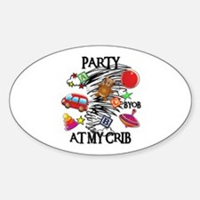 PARTY AT MY CRIB Oval Decal