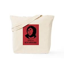 viva la restauracion Tote Bag