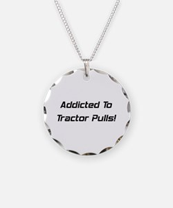 Addicted To Tractor Pulls Necklace