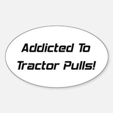 Addicted To Tractor Pulls Decal