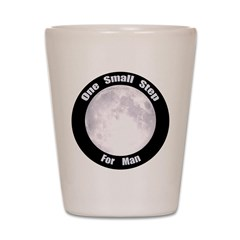 One Small Step For Man Shot Glass