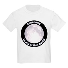 Astronomy Is Out Of This World! Kids Light T-Shirt