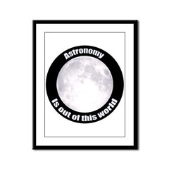 Astronomy Is Out Of This World! Framed Panel Print