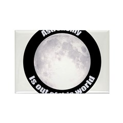 Astronomy Is Out Of This World! Rectangle Magnet (