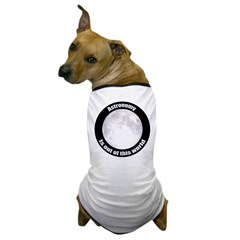 Astronomy Is Out Of This World! Dog T-Shirt